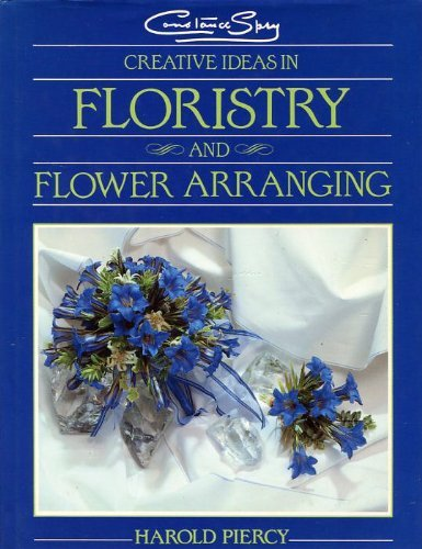 9780747026129: Constance Spry Creative Ideas in Floristry and Flower Arranging