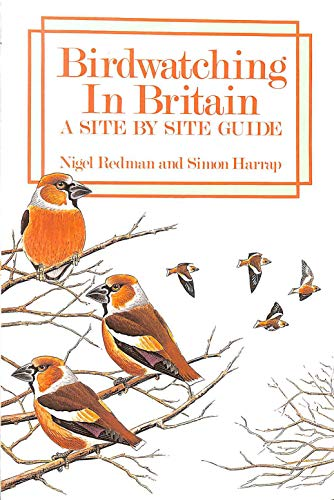 9780747028000: Birdwatching in Britain: A Site by Site Guide