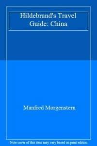 Hildebrand's Travel Guide: China: Manfred Morgenstern
