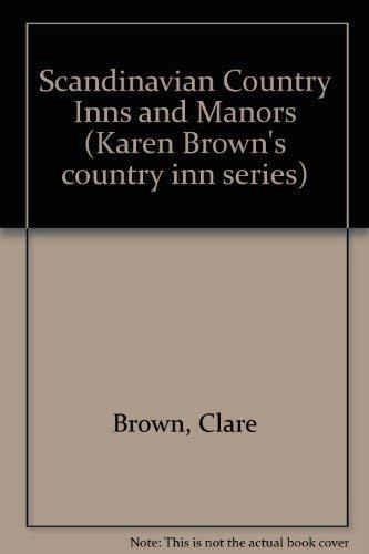 Scandinavian Country Inns and Manors (Karen Brown's country inn series) (9780747100645) by Brown, Clare; Brown, Karen