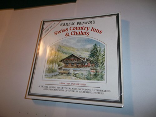 Swiss Country Inns and Chalets (0747100829) by Brown, Karen; Brown, Clare
