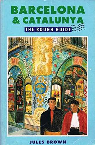 9780747102717: Barcelona and Catalunya: The Rough Guide (Rough Guide Travel Guides)