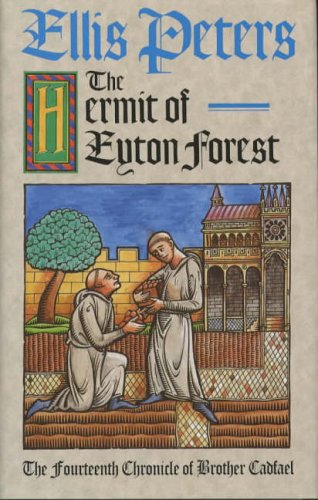 THE HERMIT OF EYTON FOREST The Fourteenth Chronicle of Brother Cadfael.: Peters, Ellis
