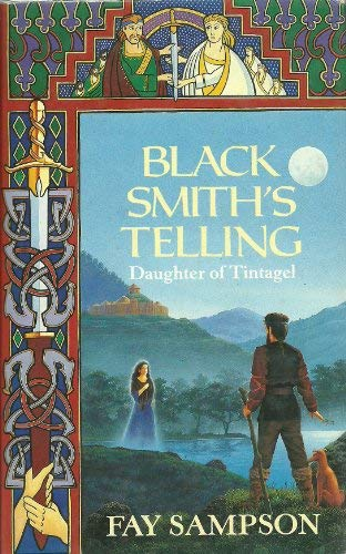 9780747202585: Black Smith's Telling (Daughter of Tintageln)