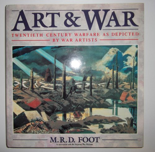 9780747202868: Art and War: Twentieth Century Warfare Through the Eyes of War Artists