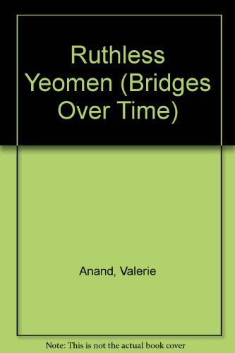 9780747203728: Ruthless Yeomen (Bridges Over Time)