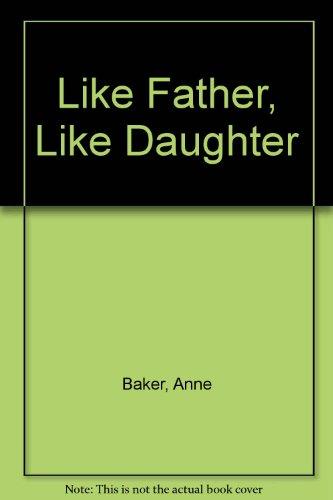 9780747204091: Like Father, Like Daughter