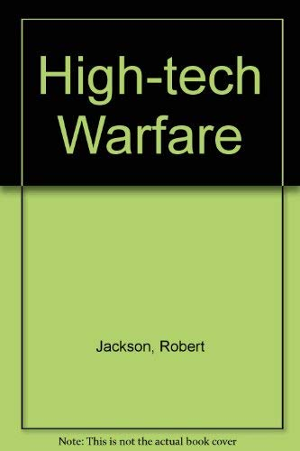 9780747205098: High Tech Warfare the Waeponry Explained