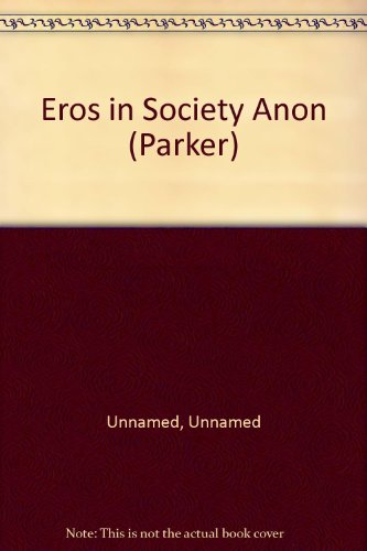 Eros in Society Anon (Parker)