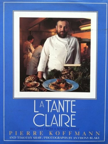 9780747206163: LA Tante Claire/Recipes from a Master Chef