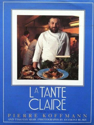 9780747206163: LA Tante Claire/Recipes from a Master Chef