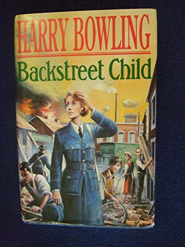 9780747206378: Backstreet Child: War brings fresh difficulties to the East End (Tanner Trilogy Book 3)