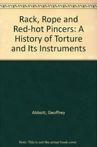 9780747206552: Rack, Rope and Red-hot Pincers: A History of Torture and Its Instruments