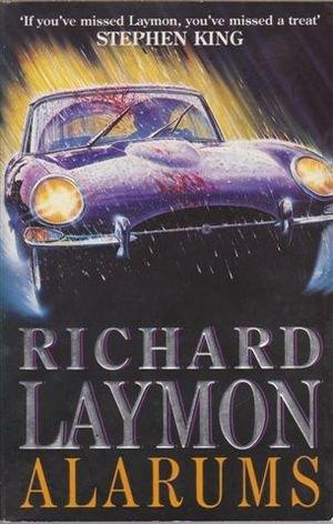 Alarums: Laymon, Richard