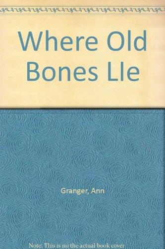 9780747206989: Where Old Bones Lie
