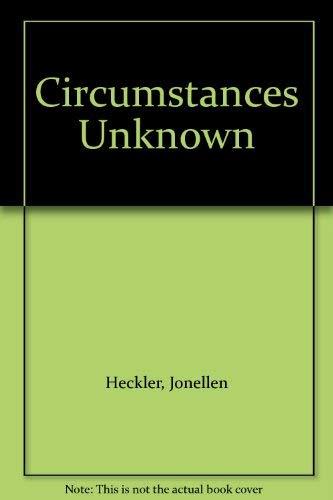 9780747207436: Circumstances Unknown