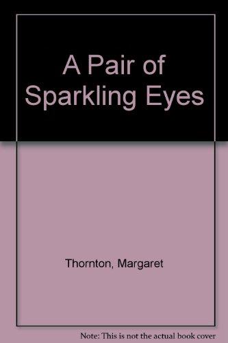 A Pair of Sparkling Eyes: Thornton, Margaret