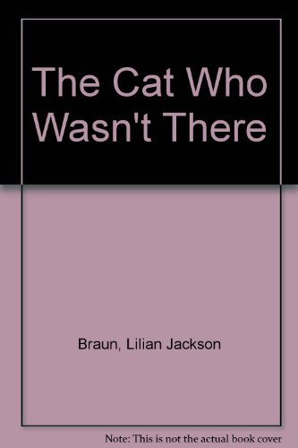 9780747207788: The Cat Who Wasn't There