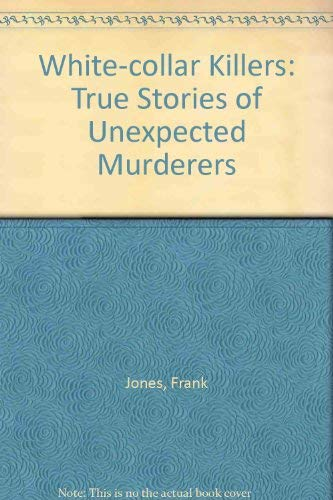 9780747208242: White-collar Killers: True Stories of Unexpected Murderers