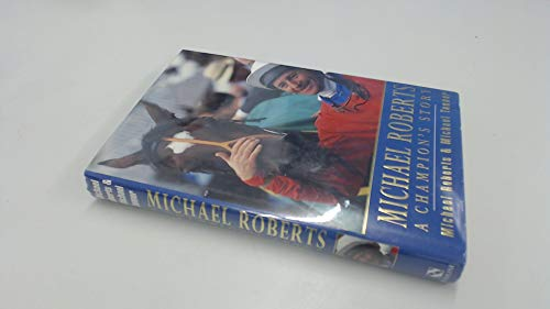9780747208839: Michael Roberts: A Champion's Story