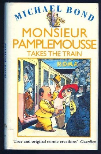 9780747209355: Monsieur Pamplemousse Takes the Train