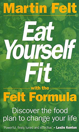9780747209430: Eat Yourself Fit with the Felt Formula