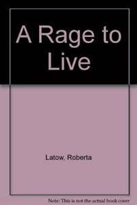 A Rage to Live: Latow, Roberta