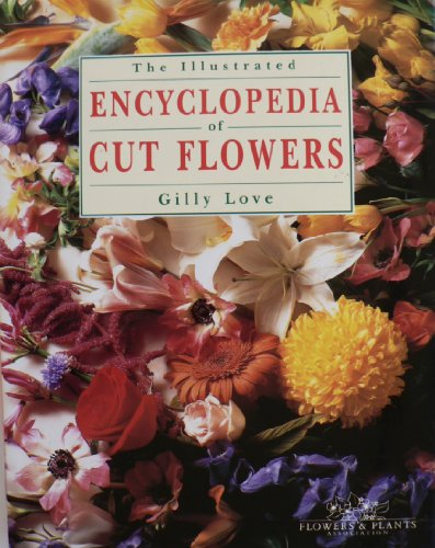9780747210429: The Illustrated Encyclopedia of Cut Flowers