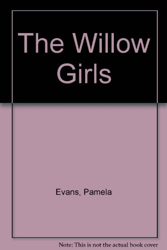 9780747210597: The Willow Girls