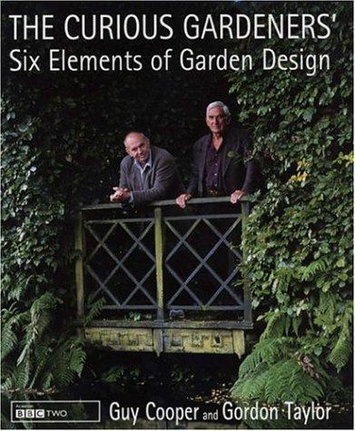 9780747210689: The Curious Gardeners' Six Elements of Garden Design