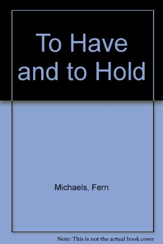 To Have and to Hold (0747211590) by Michaels, Fern