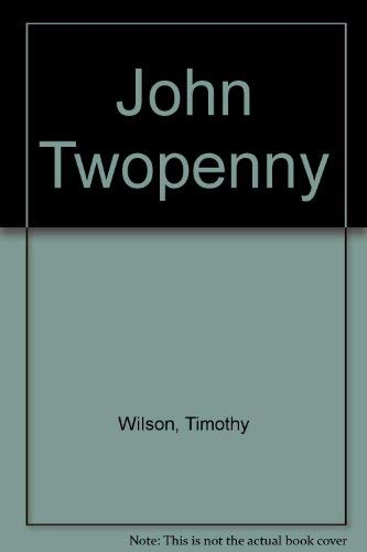 9780747211945: John Twopenny