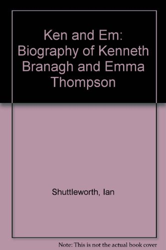 9780747212256: Ken and Em: Biography of Kenneth Branagh and Emma Thompson