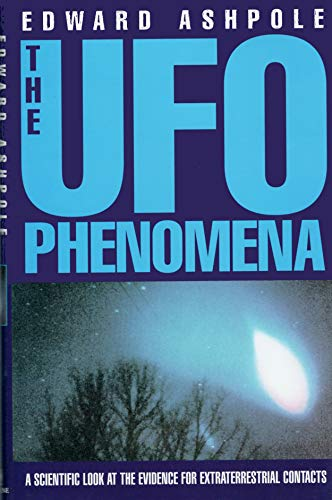 9780747212461: The UFO Phenomena: A Scientific Look at the Evidence for Extraterrestrial Contacts
