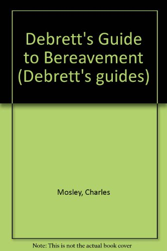 9780747212584: Debrett's Guide to Bereavement (Debrett's guides)