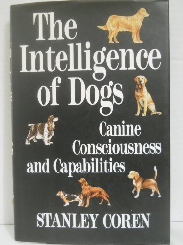 9780747212812: THE INTELLIGENCE OF DOGS Canine Consciousness and Capabilities