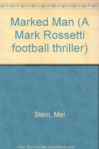 9780747213017: Marked Man (A Mark Rossetti Football Thriller)