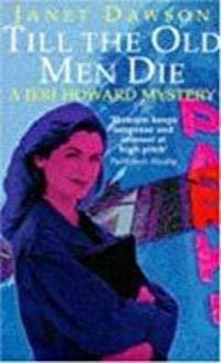 9780747213772: Till the Old Men Die (A Jeri Howard Mystery)
