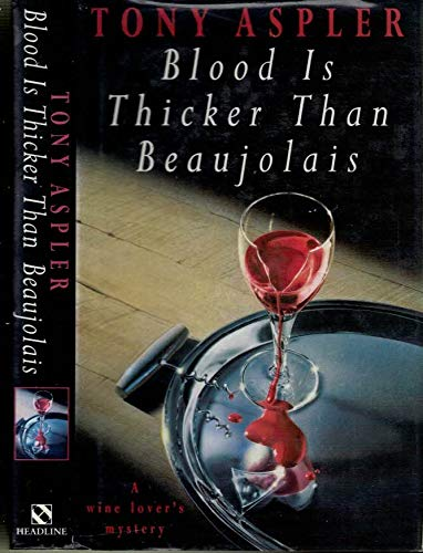 9780747214403: Blood Is Thicker Than Beaujolais