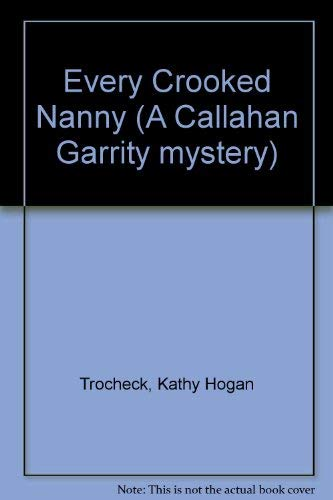 9780747214458: Every Crooked Nanny (A Callahan Garrity mystery)