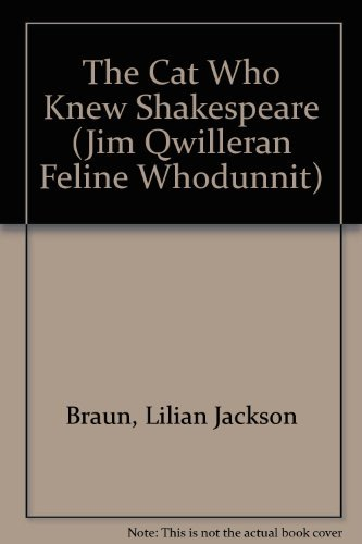The Cat Who Knew Shakespeare (A Jim Qwilleran Feline Whodunnit): Braun, Lilian Jackson