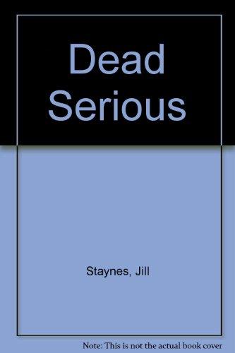 Dead Serious: Staynes, Jill; Margaret Storey