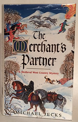 9780747214878: The Merchant's Partner (A medieval West Country mystery)