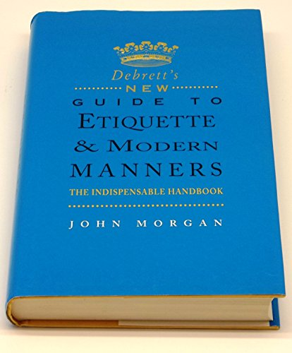 9780747215578: Debrett's New Guide to Etiquette and Modern Manners (Debrett's guides)