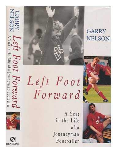 9780747215752: Left Foot Forward: A Year in the Life of a Journeyman Footballer