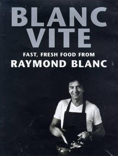 9780747217084: Blanc Vite: Fast Fresh Food