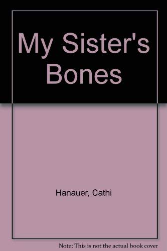 9780747217138: My Sister's Bones