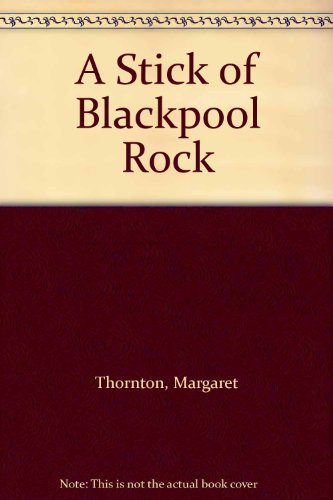 9780747217480: A Stick of Blackpool Rock