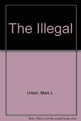 The Illegal (0747217866) by Mark Urban