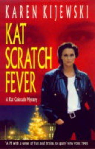 9780747217893: Kat Scratch Fever (A Kat Colorado mystery)